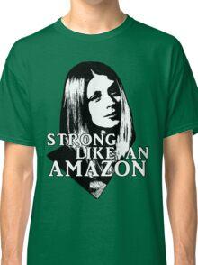 TARA MACLAY: Strong Like An Amazon Classic T-Shirt