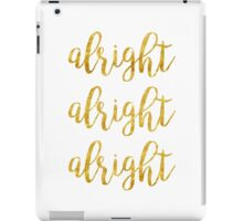 alright, alright, alright | Movies iPad Case/Skin