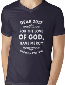 Dear 2017 For The Love Of God Have Mercy Mens V-Neck T-Shirt