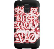 Love What You Do Samsung Galaxy Case/Skin