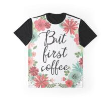 But first coffee  sflavs Graphic T-Shirt