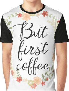 Orange But first coffee Graphic T-Shirt