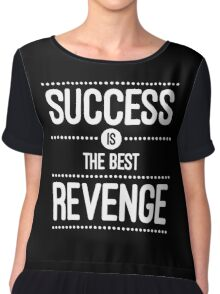 Success Is The Best Revenge Quote Chiffon Top