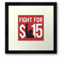 Fight For 15 Framed Print