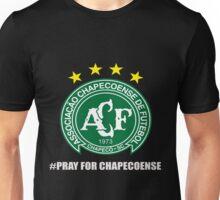 PRAY FOR CHAPECOENSE Unisex T-Shirt