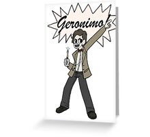 """The 11th Doctor Pilgrim-style--""""Geronimo!""""  Greeting Card"""