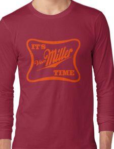 it's miller time Long Sleeve T-Shirt