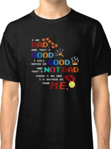 No One I'd Rather Be Classic T-Shirt
