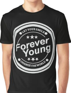 Forever Young and Change The World Graphic T-Shirt