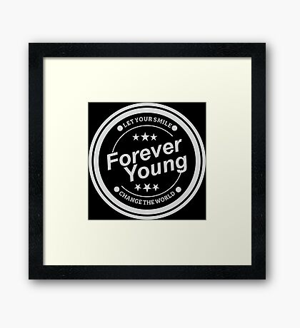 Forever Young and Change The World Framed Print