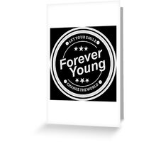 Forever Young and Change The World Greeting Card