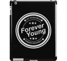 Forever Young and Change The World iPad Case/Skin