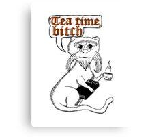 Tea Time Bitch Canvas Print