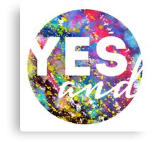 Yes, And. Metal Print