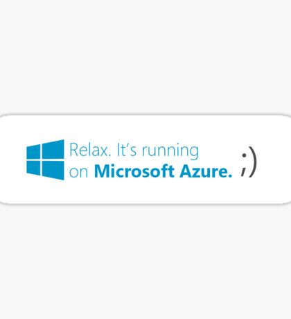 Relax. It's running on Azure. Sticker