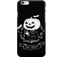 Stay Creepy! iPhone Case/Skin