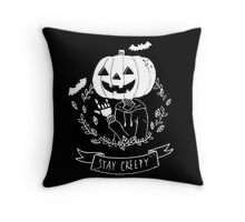 Stay Creepy! Throw Pillow