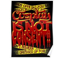 Cosplay IS NOT Consent!! Poster