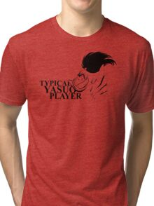 Typical Yasuo Player Tri-blend T-Shirt