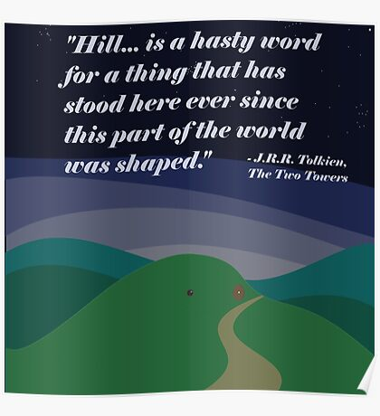 """""""Hill...is a hasty word..."""" (Tolkien) Poster"""