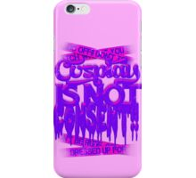Cosplay IS NOT Consent!! (Kawaii Version) iPhone Case/Skin