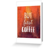 But first coffee stylish Greeting Card