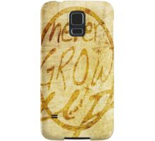 Never grow up. Samsung Galaxy Case/Skin