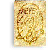 Never grow up. Metal Print