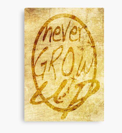 Never grow up. Canvas Print