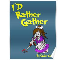 I'd Rather Gather Poster