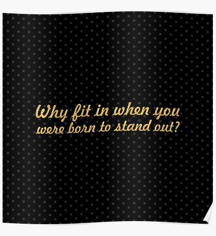 """Why fit in... """"Dr. Seuss"""" Inspirational Quote Poster"""