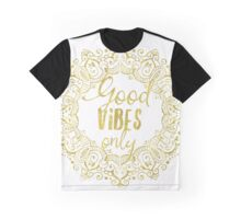Good vibes only aha Graphic T-Shirt