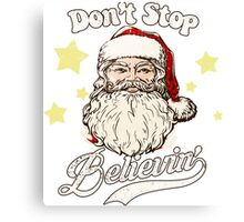 Christmas Santa Don't Stop Believin Canvas Print