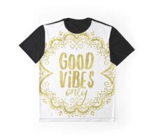 Good vibes only Ind Graphic T-Shirt