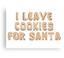 I leave cookies for Santa Canvas Print