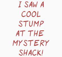 Mystery Shack Stump Shirt T-Shirt
