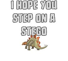 I Hope You Step On A Stego - Funny Dinosaur T Shirt Photographic Print