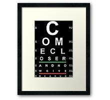 """Come Closer"" Eye Chart Framed Print"