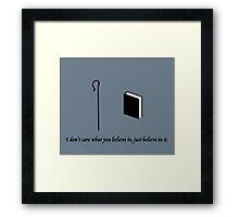Shepherd Book -  I Don't Care What You Believe In Framed Print