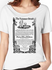 Old Ads - The Summer Drink, Pabst Blue Ribbon Women's Relaxed Fit T-Shirt