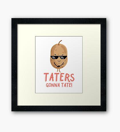 Taters Gonna Tate - Cool Potato Framed Print