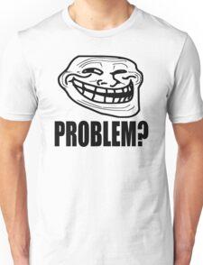 Problem? - Troll Face Unisex T-Shirt