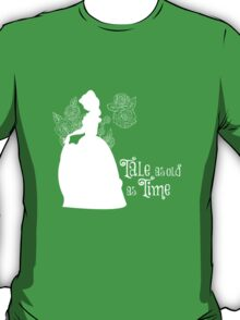 Tale as old as Time... T-Shirt