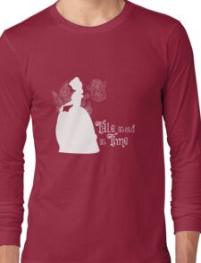 Tale as old as Time... Long Sleeve T-Shirt