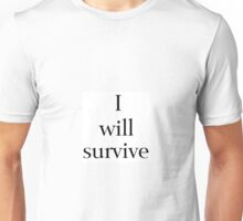 I Will Survive Unisex T-Shirt
