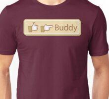 I like Buddy Unisex T-Shirt