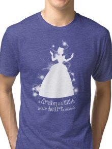 A Dream is a Wish... Tri-blend T-Shirt