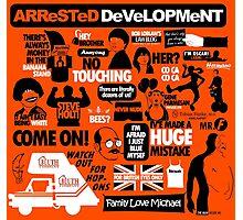 Arrested Development Photographic Print