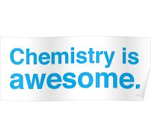 Chemistry is awesome Poster