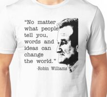 Robin Williams Quote Unisex T-Shirt